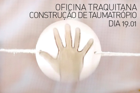 oficina_traquitana_taumatropio_para_post